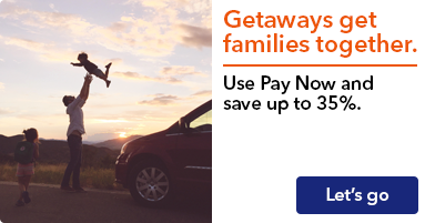 Save up to 35% with Pay Now Rates. Learn more >>